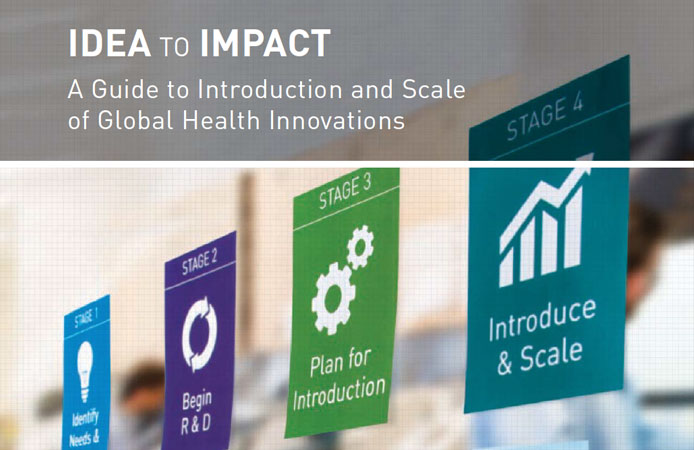 Launch of IDEA to IMPACT: A Guide to Introduction and Scale of Global Health Innovations